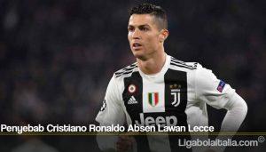 Penyebab Cristiano Ronaldo Absen Lawan Lecce