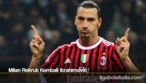Milan Rekrut Kembali Ibrahimovic