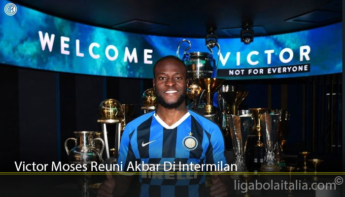 Victor Moses Reuni Akbar Di Intermilan