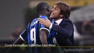 Conte Kembalikan Indentitas Inter Milan