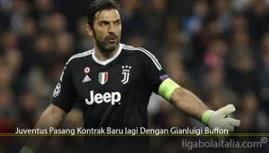 Juventus Pasang Kontrak Baru lagi Dengan Gianluigi Buffon
