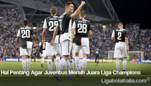 Hal Penting Agar Juventus Meraih Juara Liga Champions