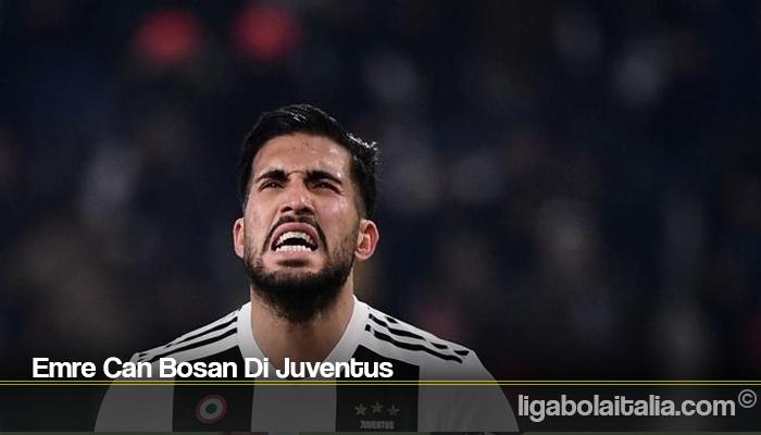 Emre Can Bosan Di Juventus