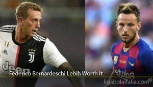 Federico Bernardeschi Lebih Worth It
